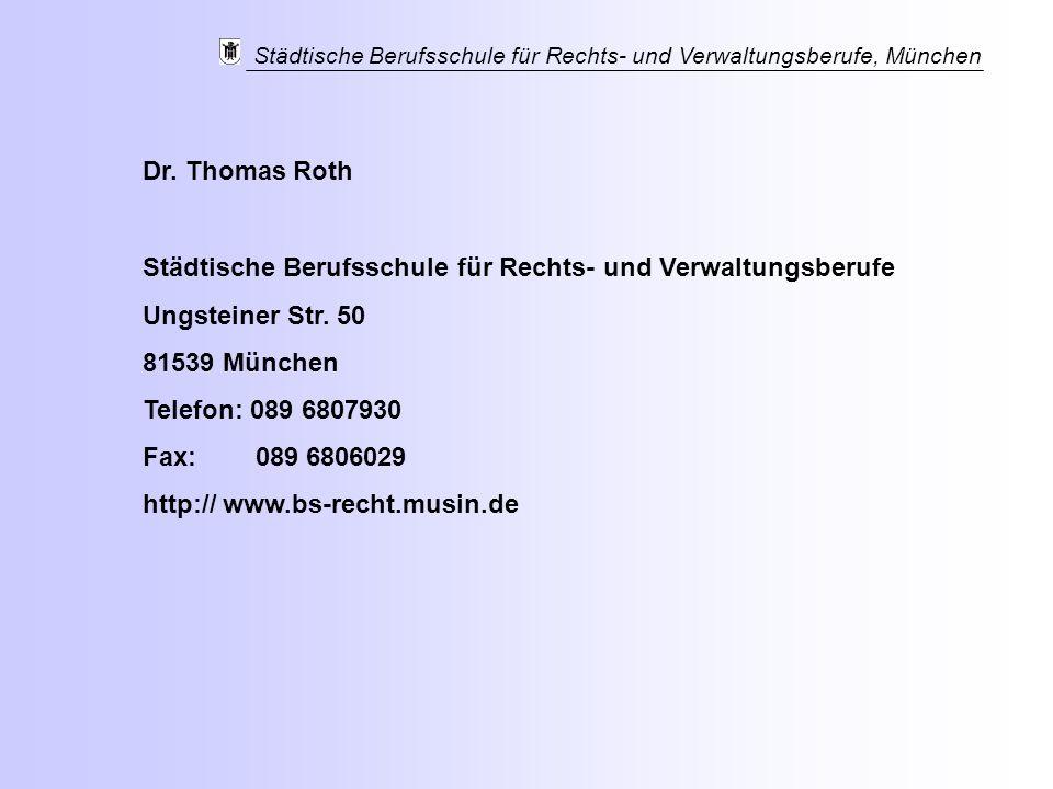 Städtische Berufsschule für Rechts- und Verwaltungsberufe, München Städtische Berufsschule für Rechts- und Verwaltungsberufe Ungsteiner Str. 50 81539