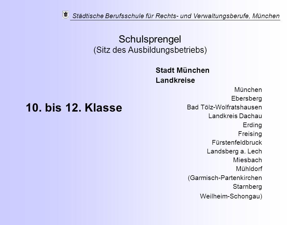 Städtische Berufsschule für Rechts- und Verwaltungsberufe, München Stadt München Landkreise München Ebersberg Bad Tölz-Wolfratshausen Landkreis Dachau