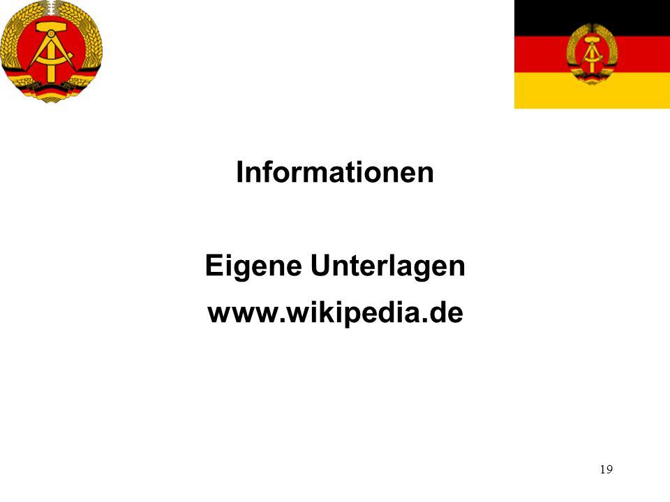 19 Informationen Eigene Unterlagen www.wikipedia.de