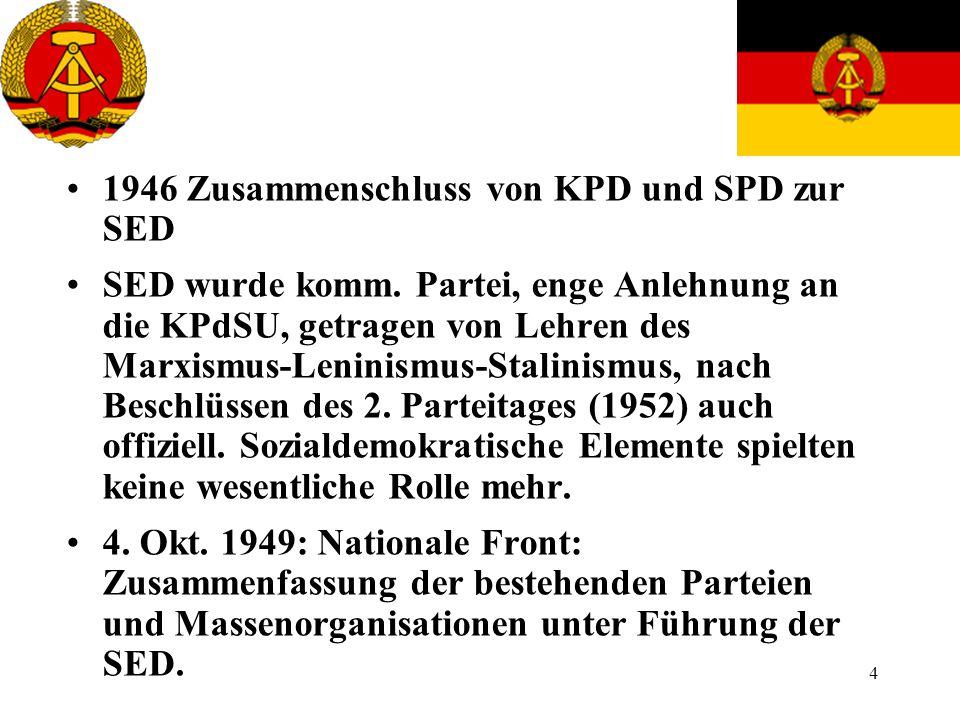 4 1946 Zusammenschluss von KPD und SPD zur SED SED wurde komm. Partei, enge Anlehnung an die KPdSU, getragen von Lehren des Marxismus-Leninismus-Stali