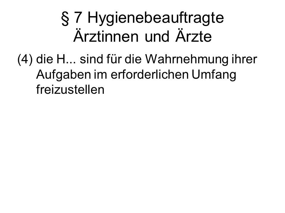 § 7 Hygienebeauftragte Ärztinnen und Ärzte (4) die H... sind für die Wahrnehmung ihrer Aufgaben im erforderlichen Umfang freizustellen