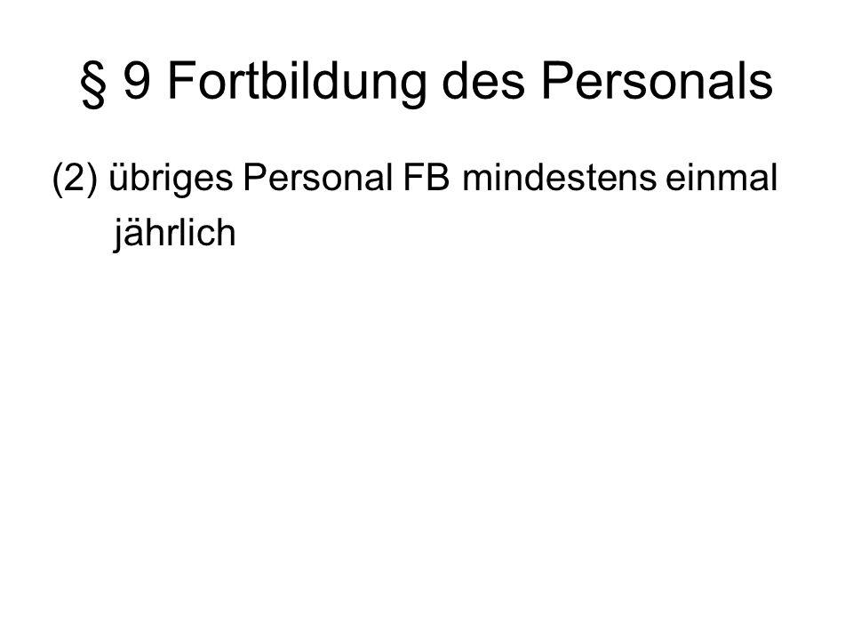 § 9 Fortbildung des Personals (2) übriges Personal FB mindestens einmal jährlich