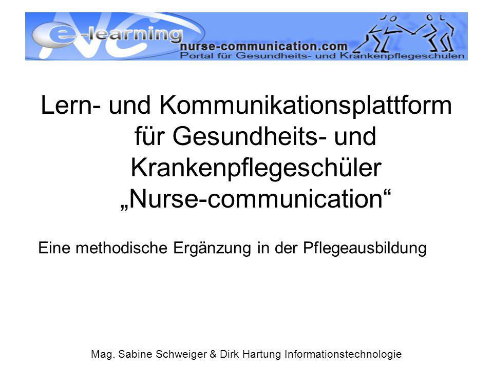 """Lern- und Kommunikationsplattform für Gesundheits- und Krankenpflegeschüler """"Nurse-communication"""" Mag. Sabine Schweiger & Dirk Hartung Informationstec"""