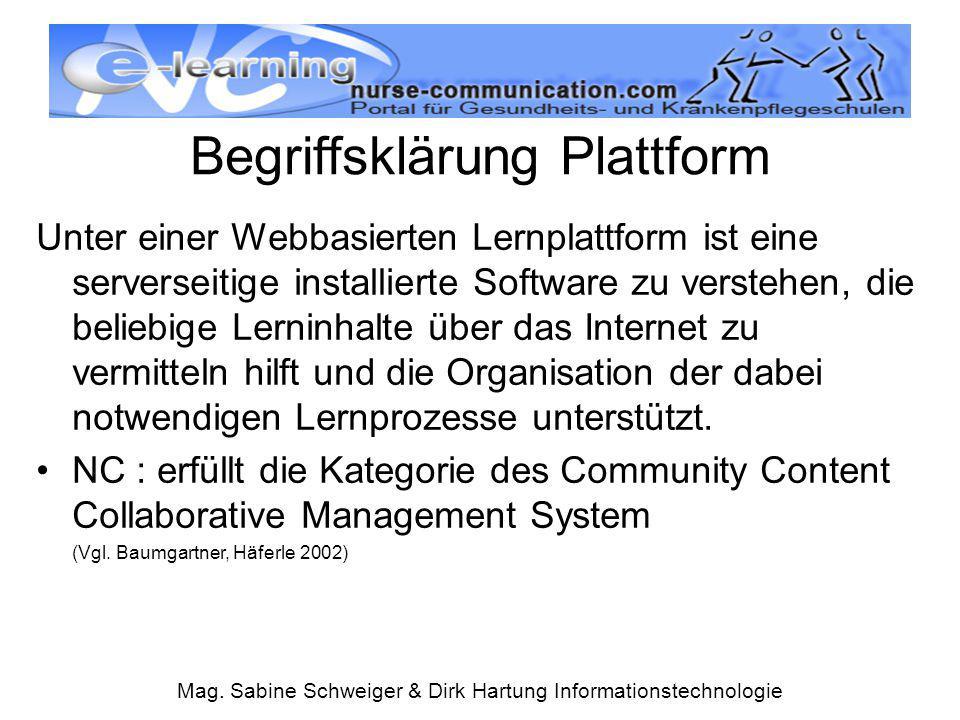 Mag. Sabine Schweiger & Dirk Hartung Informationstechnologie Begriffsklärung Plattform Unter einer Webbasierten Lernplattform ist eine serverseitige i