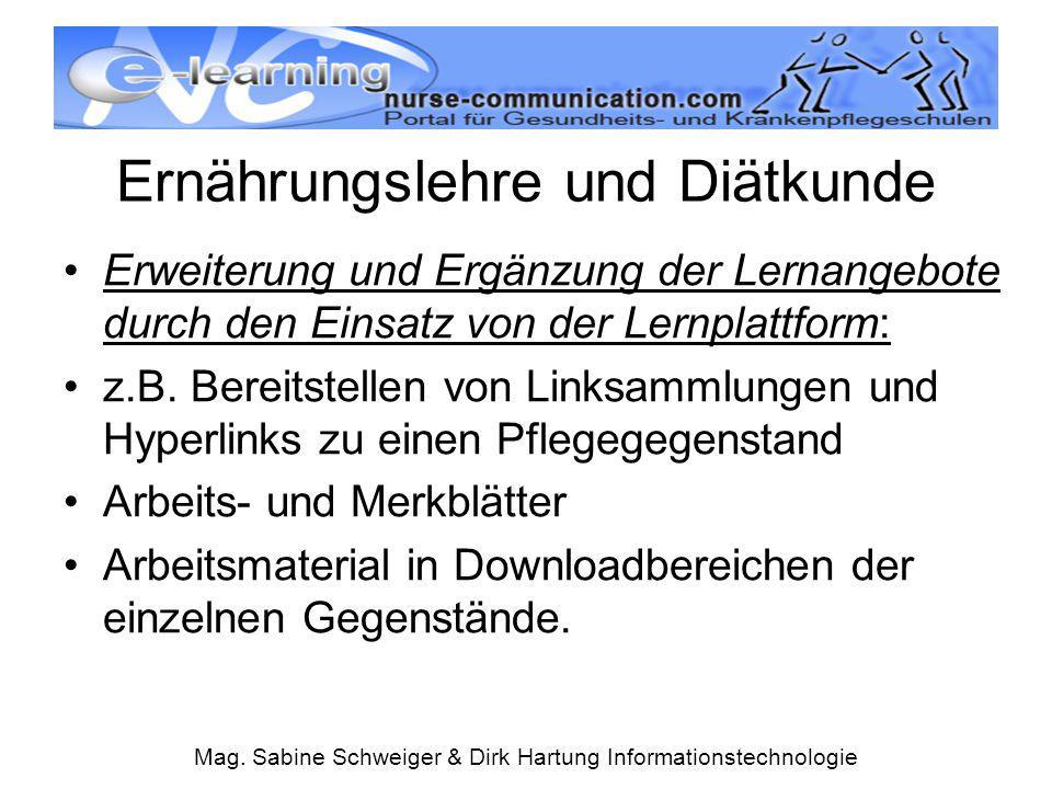Mag. Sabine Schweiger & Dirk Hartung Informationstechnologie Ernährungslehre und Diätkunde Erweiterung und Ergänzung der Lernangebote durch den Einsat