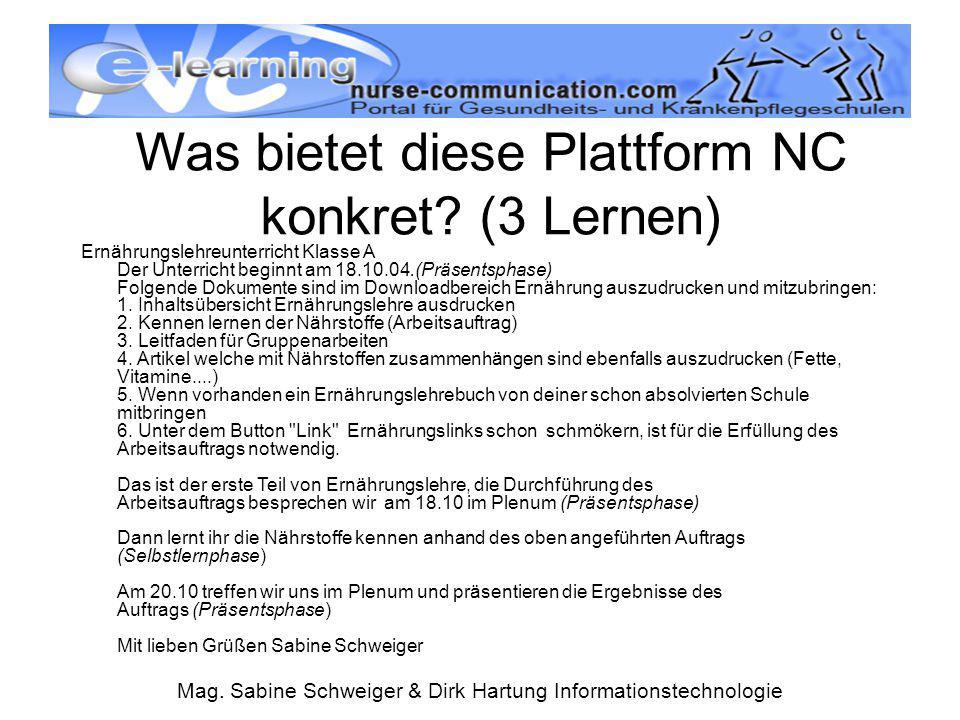 Mag. Sabine Schweiger & Dirk Hartung Informationstechnologie Was bietet diese Plattform NC konkret? (3 Lernen) Ernährungslehreunterricht Klasse A Der