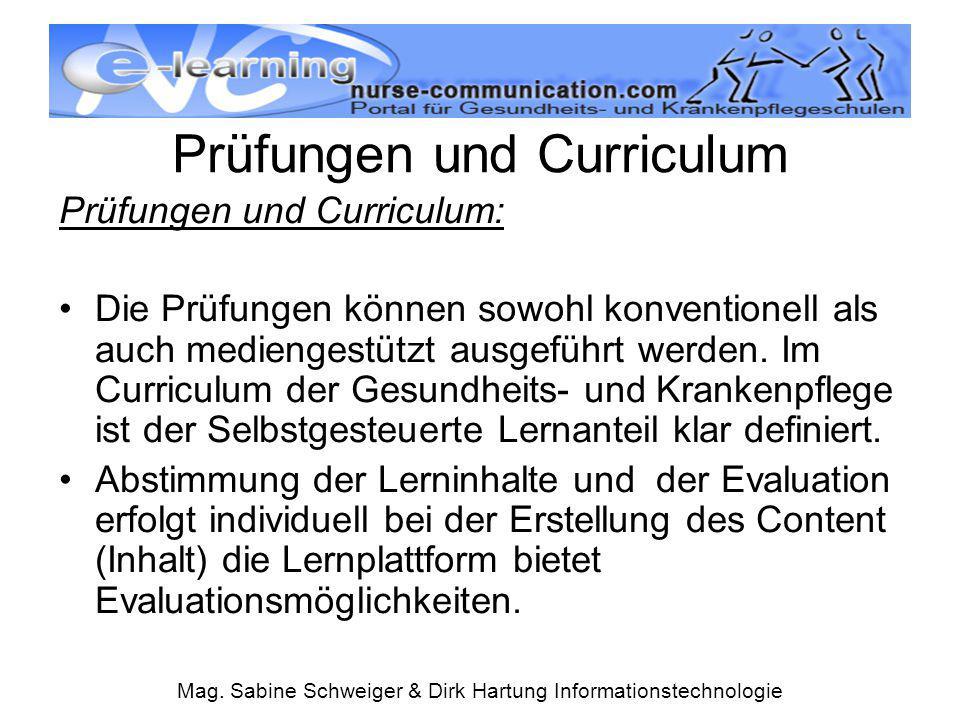 Mag. Sabine Schweiger & Dirk Hartung Informationstechnologie Prüfungen und Curriculum Prüfungen und Curriculum: Die Prüfungen können sowohl konvention
