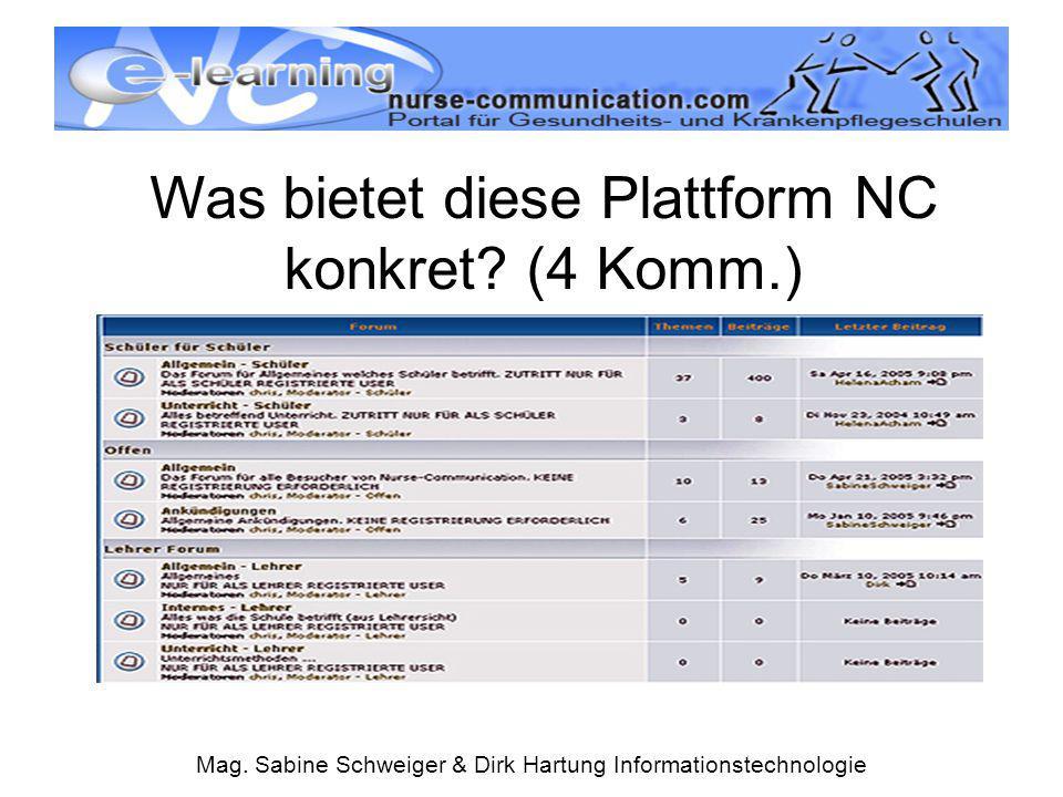 Mag. Sabine Schweiger & Dirk Hartung Informationstechnologie Was bietet diese Plattform NC konkret? (4 Komm.)