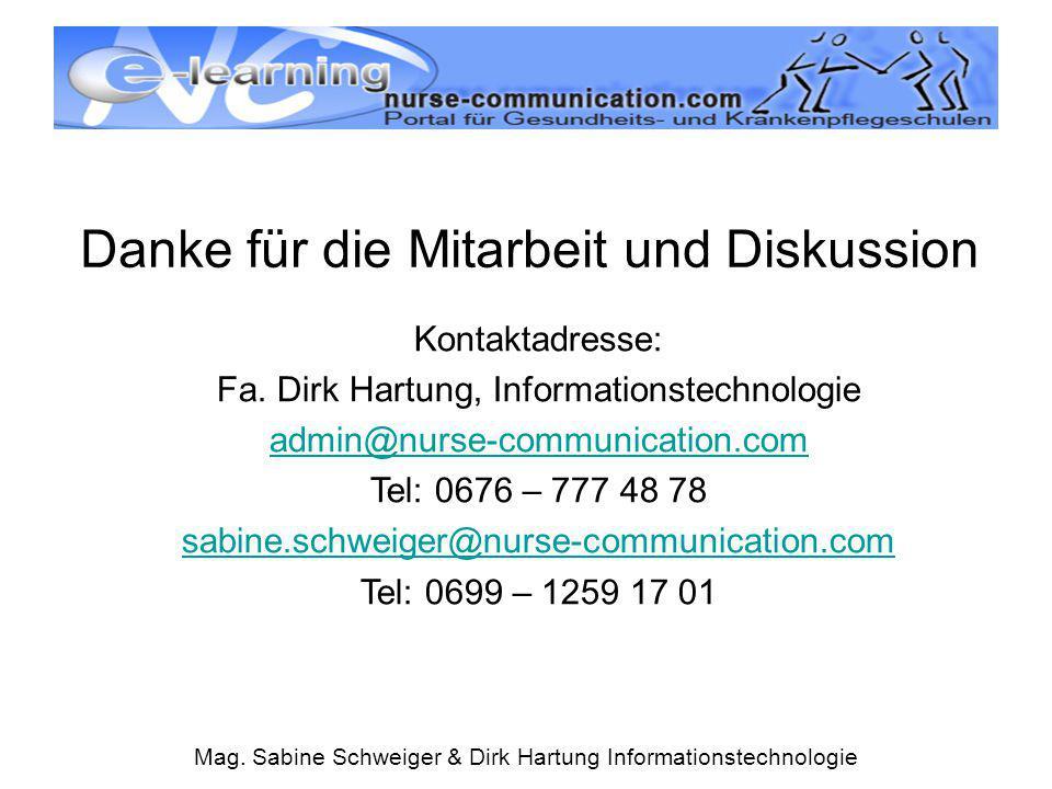 Mag. Sabine Schweiger & Dirk Hartung Informationstechnologie Danke für die Mitarbeit und Diskussion Kontaktadresse: Fa. Dirk Hartung, Informationstech