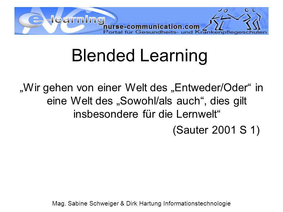 """Mag. Sabine Schweiger & Dirk Hartung Informationstechnologie Blended Learning """"Wir gehen von einer Welt des """"Entweder/Oder"""" in eine Welt des """"Sowohl/a"""