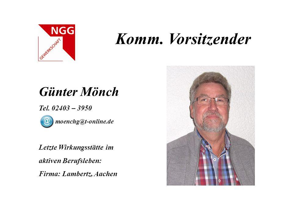 Komm.Vorsitzender Günter Mönch Tel.