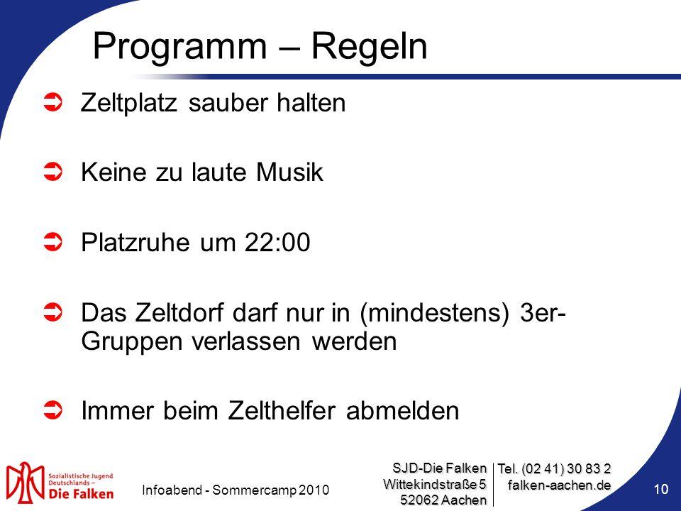 SJD-Die Falken Wittekindstraße 5 52062 Aachen Tel. (02 41) 30 83 2 falken-aachen.de Infoabend - Sommercamp 2010 10 Programm – Regeln  Zeltplatz saube