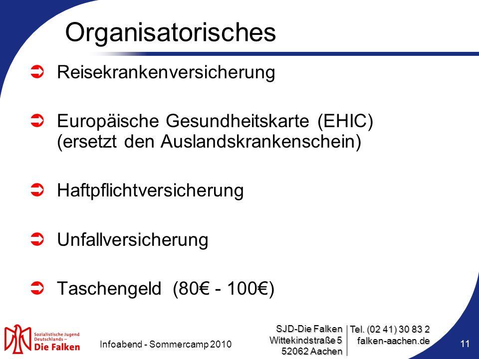 SJD-Die Falken Wittekindstraße 5 52062 Aachen Tel. (02 41) 30 83 2 falken-aachen.de Infoabend - Sommercamp 2010 11 Organisatorisches  Reisekrankenver
