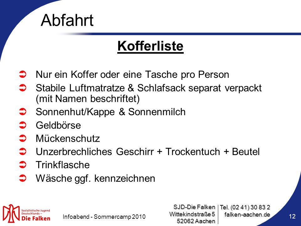 SJD-Die Falken Wittekindstraße 5 52062 Aachen Tel. (02 41) 30 83 2 falken-aachen.de Infoabend - Sommercamp 2010 12 Abfahrt Kofferliste  Nur ein Koffe