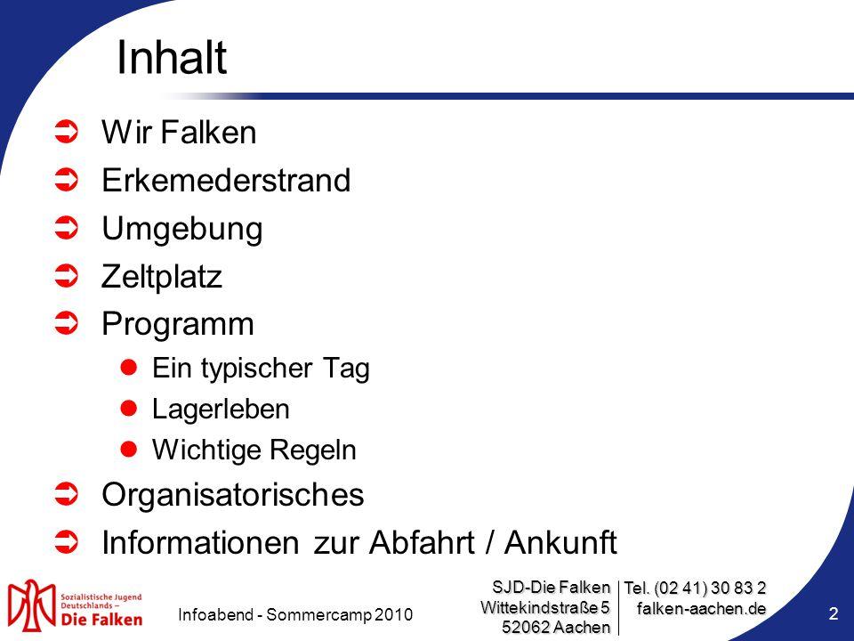SJD-Die Falken Wittekindstraße 5 52062 Aachen Tel. (02 41) 30 83 2 falken-aachen.de Infoabend - Sommercamp 2010 2 Inhalt  Wir Falken  Erkemederstran