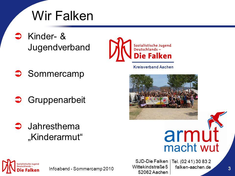 SJD-Die Falken Wittekindstraße 5 52062 Aachen Tel. (02 41) 30 83 2 falken-aachen.de Infoabend - Sommercamp 2010 3 Wir Falken  Kinder- & Jugendverband