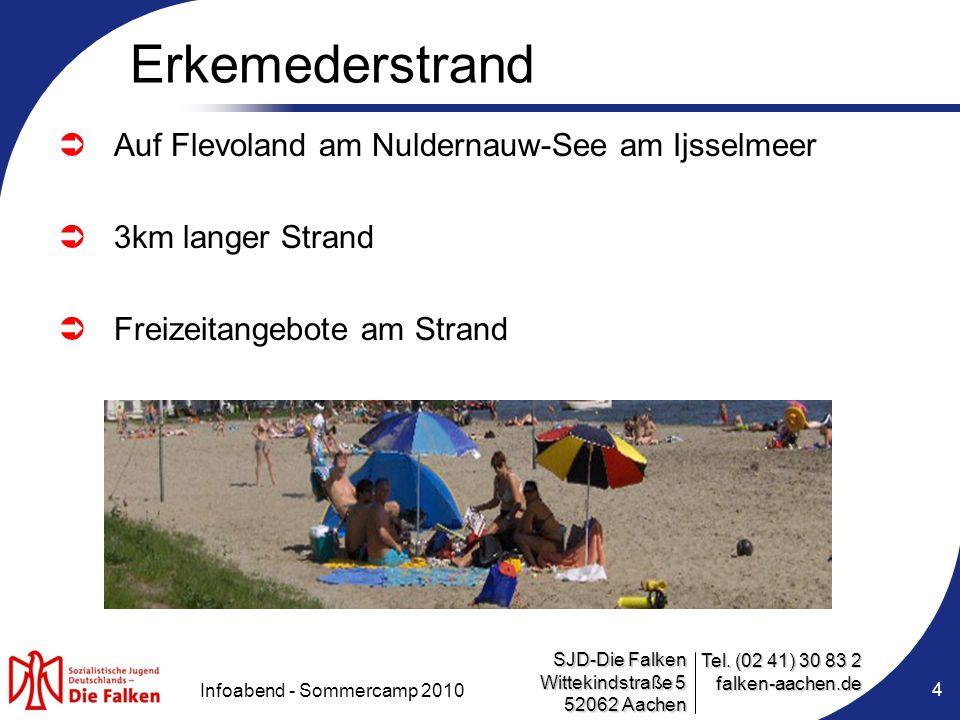 SJD-Die Falken Wittekindstraße 5 52062 Aachen Tel. (02 41) 30 83 2 falken-aachen.de Infoabend - Sommercamp 2010 4 Erkemederstrand  Auf Flevoland am N