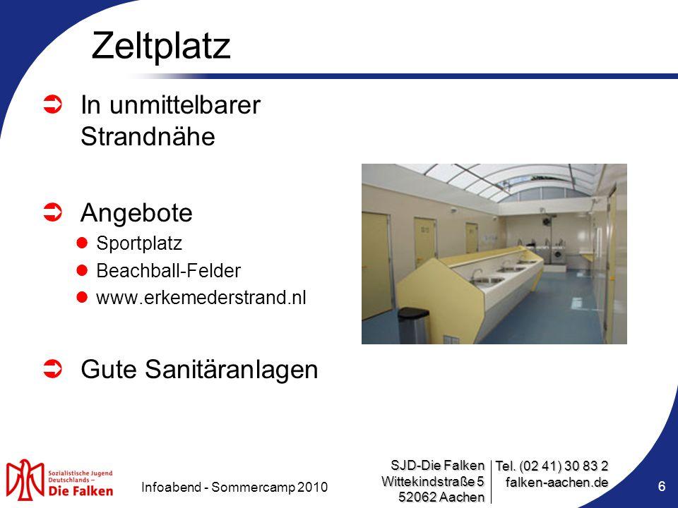 SJD-Die Falken Wittekindstraße 5 52062 Aachen Tel. (02 41) 30 83 2 falken-aachen.de Infoabend - Sommercamp 2010 6 Zeltplatz  In unmittelbarer Strandn