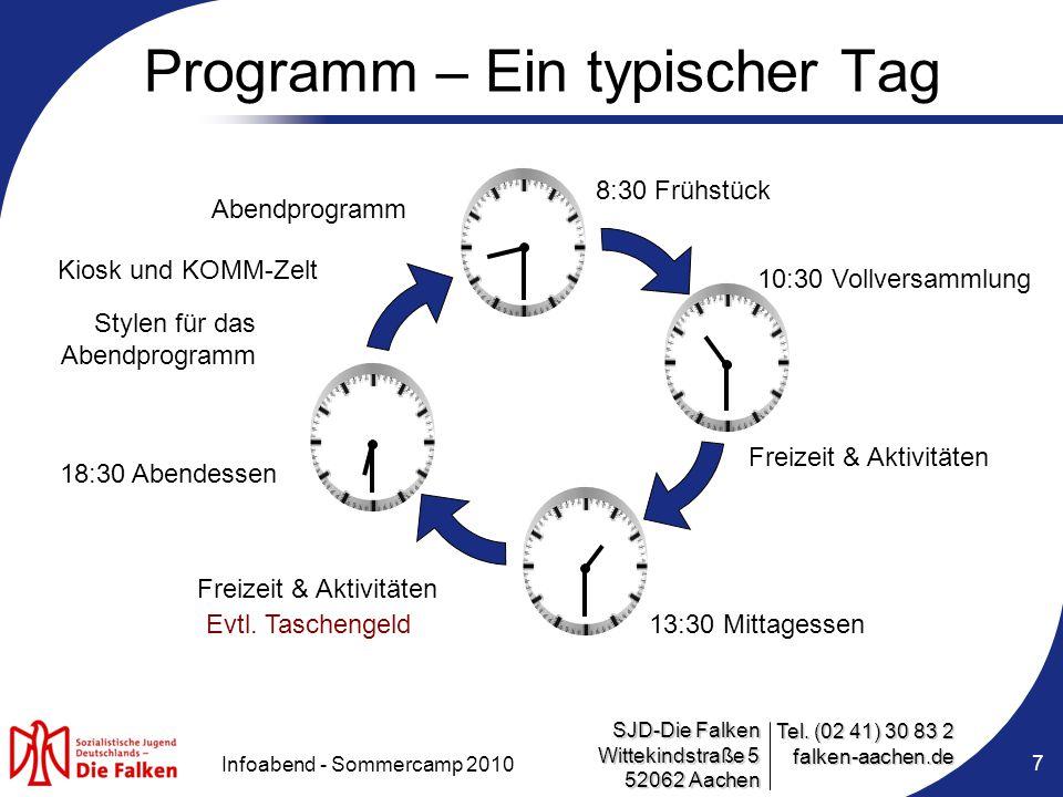 SJD-Die Falken Wittekindstraße 5 52062 Aachen Tel. (02 41) 30 83 2 falken-aachen.de Infoabend - Sommercamp 2010 7 Programm – Ein typischer Tag 8:30 Fr