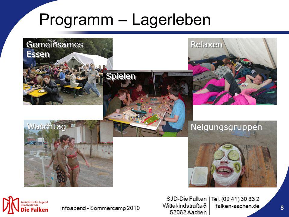 SJD-Die Falken Wittekindstraße 5 52062 Aachen Tel. (02 41) 30 83 2 falken-aachen.de Infoabend - Sommercamp 2010 8 Programm – Lagerleben Relaxen Gemein