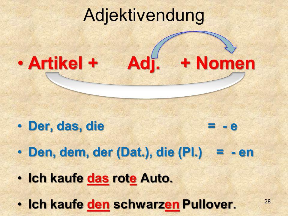 Adjektivendung Artikel + Adj.