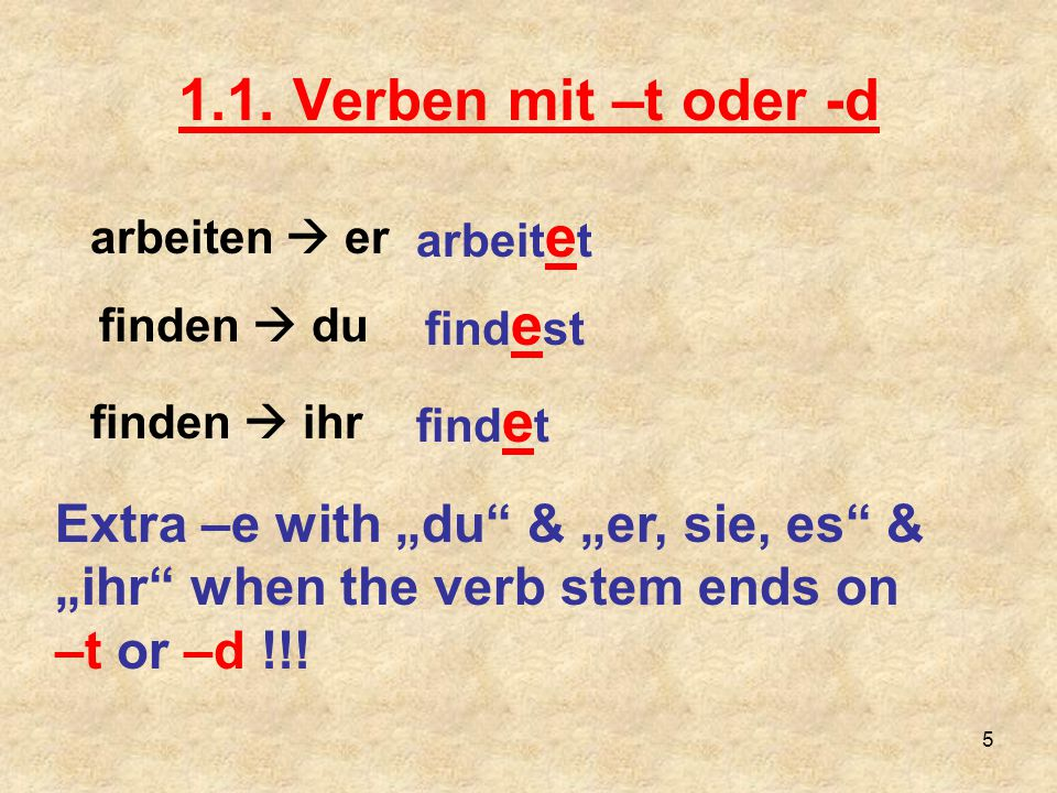 The informal imperative with irregular verbs: arbeiten nehmen du arbeitest e Arbeite.