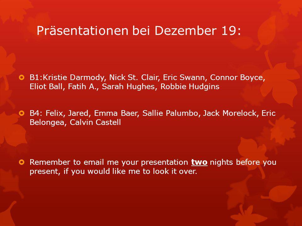 Präsentationen bei Dezember 19:  B1:Kristie Darmody, Nick St.