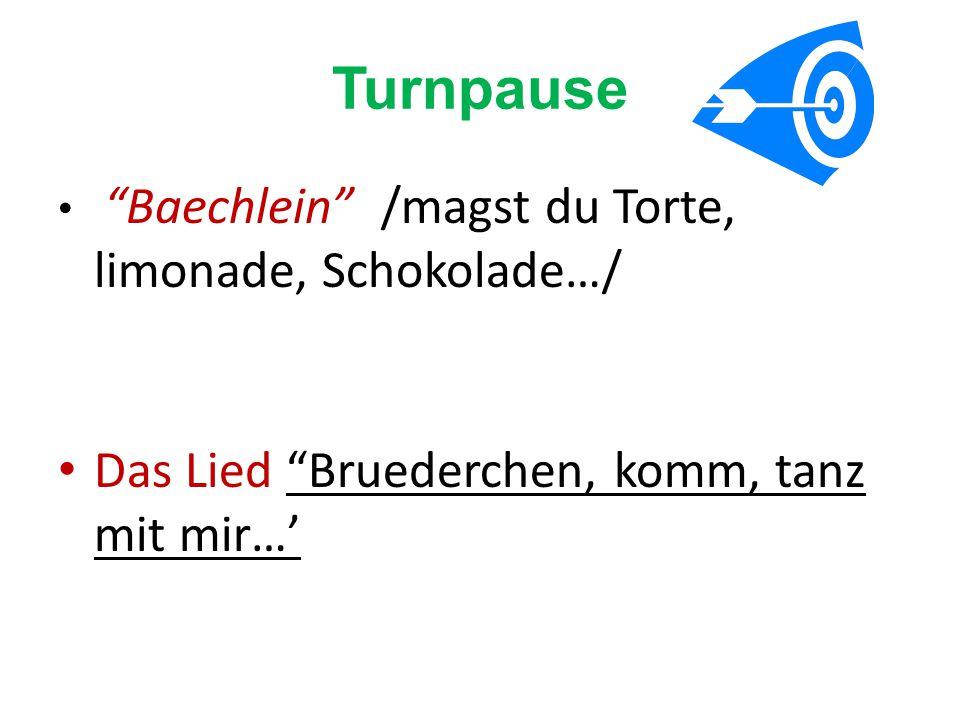 Turnpause Baechlein /magst du Torte, limonade, Schokolade…/ Das Lied Bruederchen, komm, tanz mit mir…'