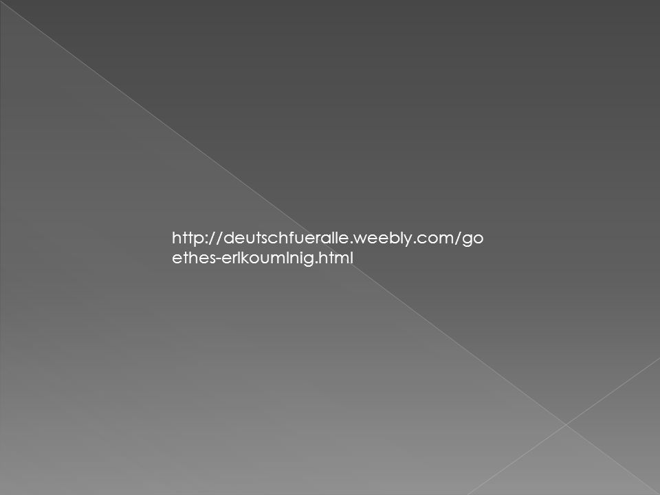 http://deutschfueralle.weebly.com/go ethes-erlkoumlnig.html