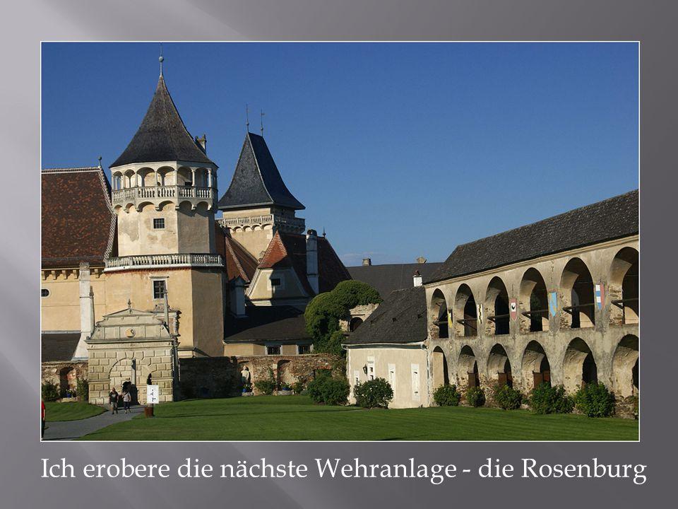 Ich erobere die nächste Wehranlage - die Rosenburg