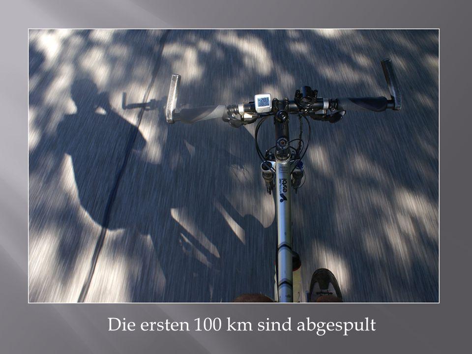 Die ersten 100 km sind abgespult