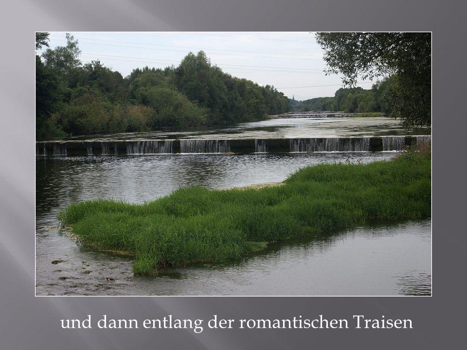 und dann entlang der romantischen Traisen
