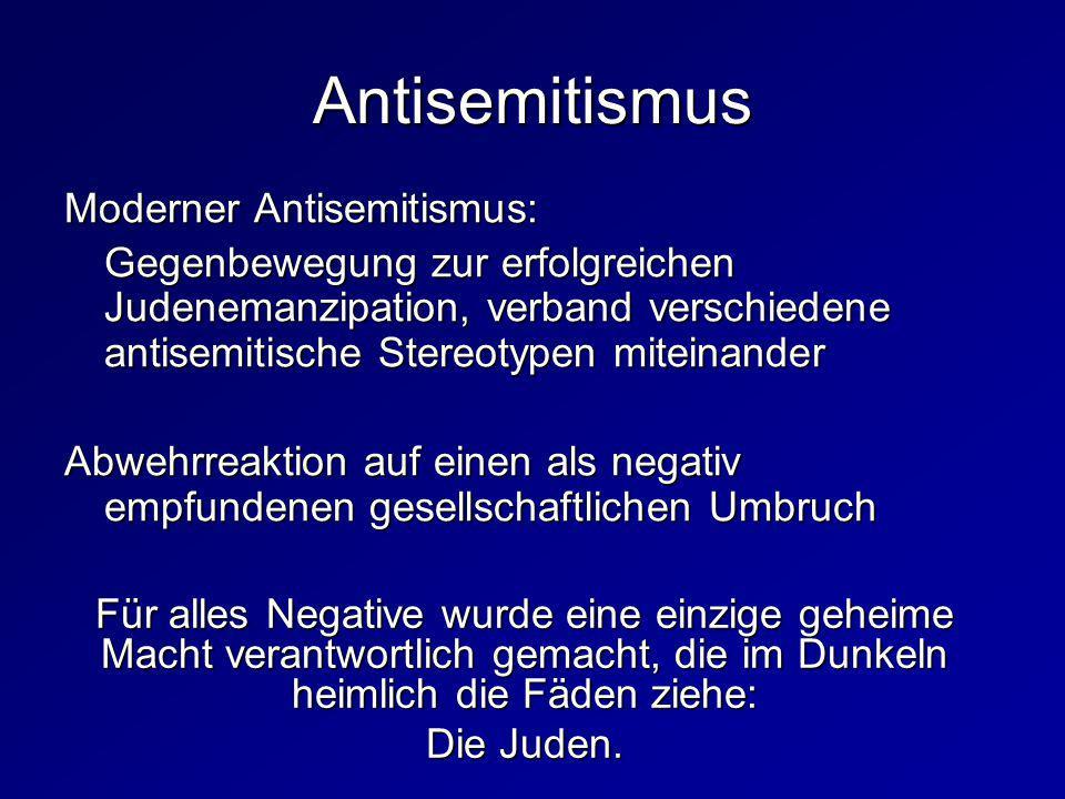 Moderner Antisemitismus: Gegenbewegung zur erfolgreichen Judenemanzipation, verband verschiedene antisemitische Stereotypen miteinander Abwehrreaktion