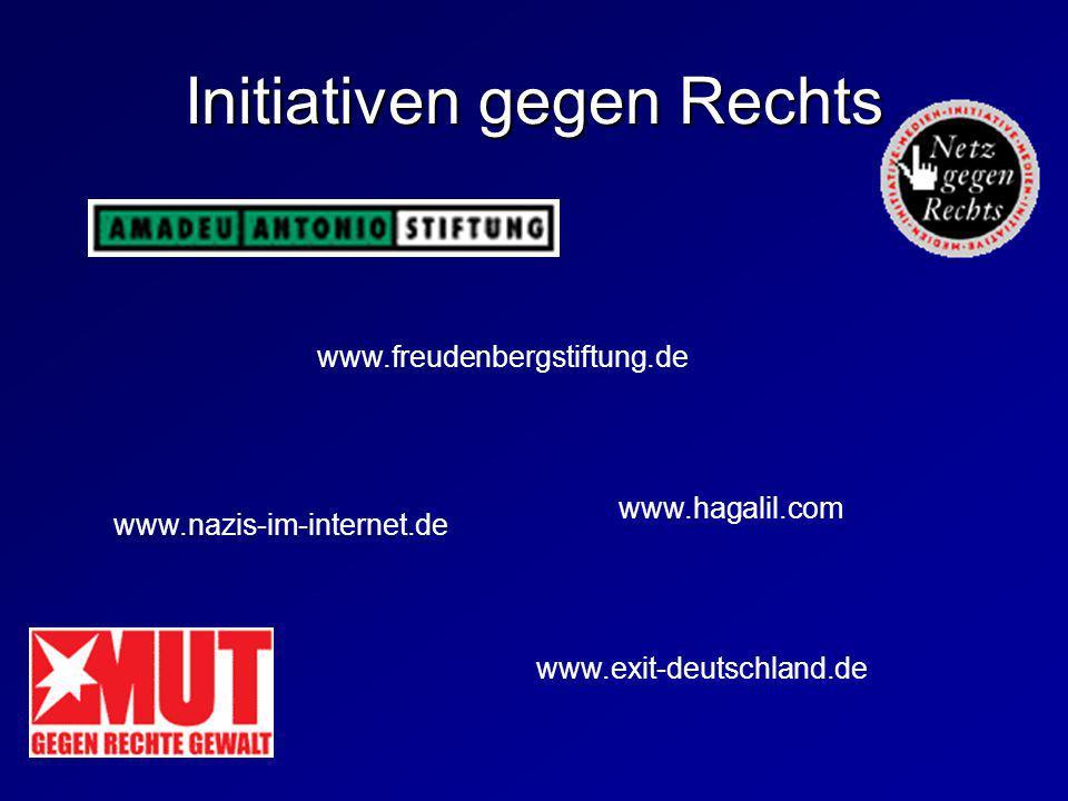 Initiativen gegen Rechts www.freudenbergstiftung.de www.exit-deutschland.de www.hagalil.com www.nazis-im-internet.de