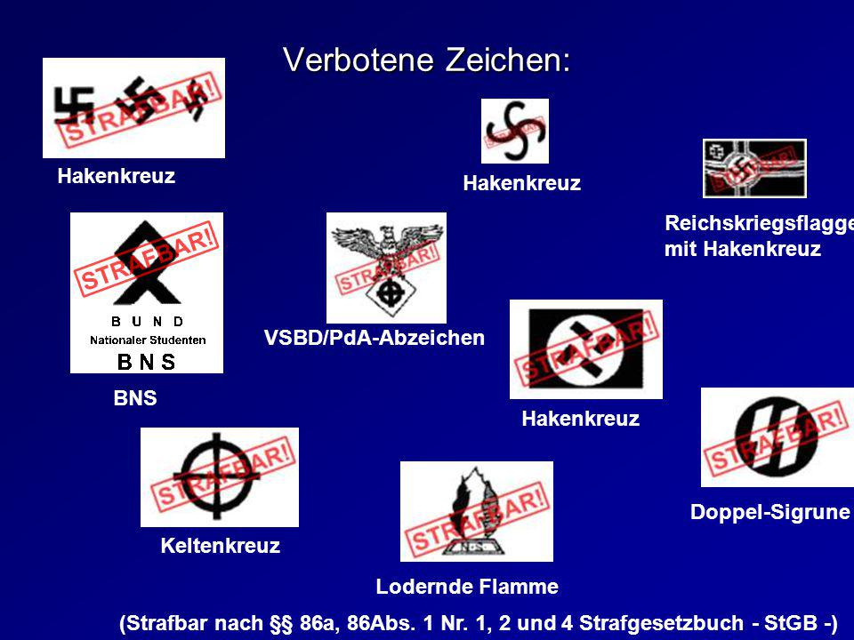Verbotene Zeichen: Hakenkreuz Doppel-Sigrune Reichskriegsflagge mit Hakenkreuz BNS Lodernde Flamme VSBD/PdA-Abzeichen Keltenkreuz Hakenkreuz (Strafbar