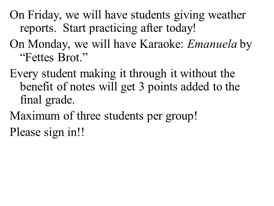 On Friday, we will have students giving weather reports.
