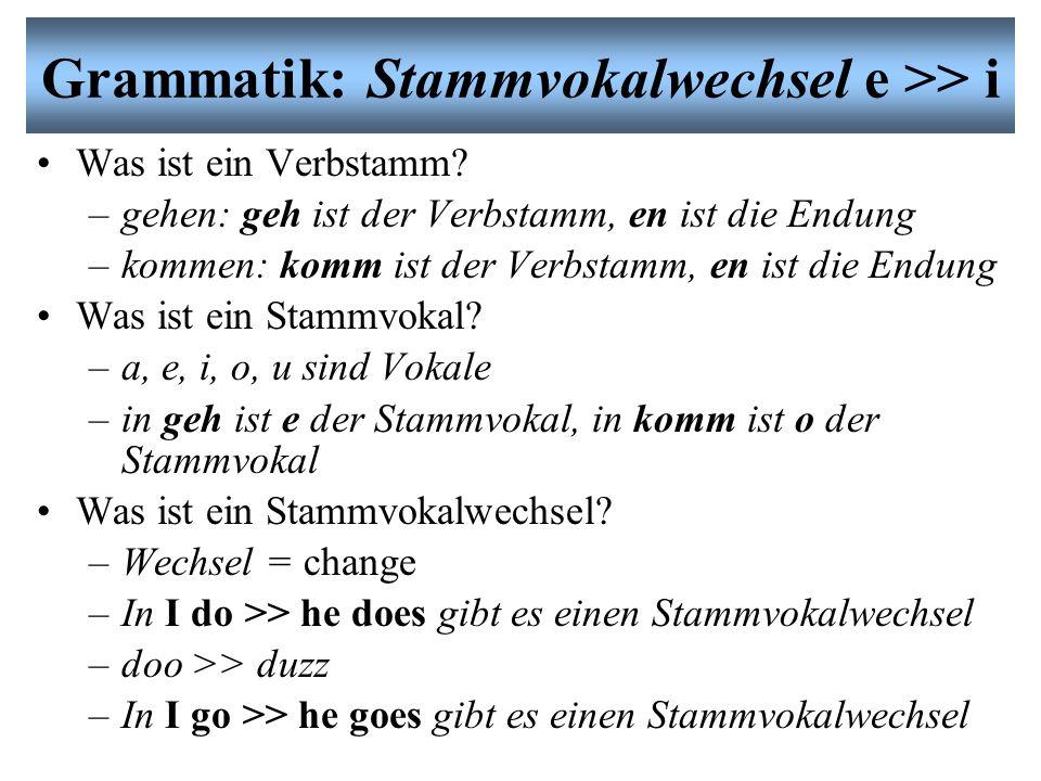 Grammatik: Stammvokalwechsel e >> i Was ist ein Verbstamm.