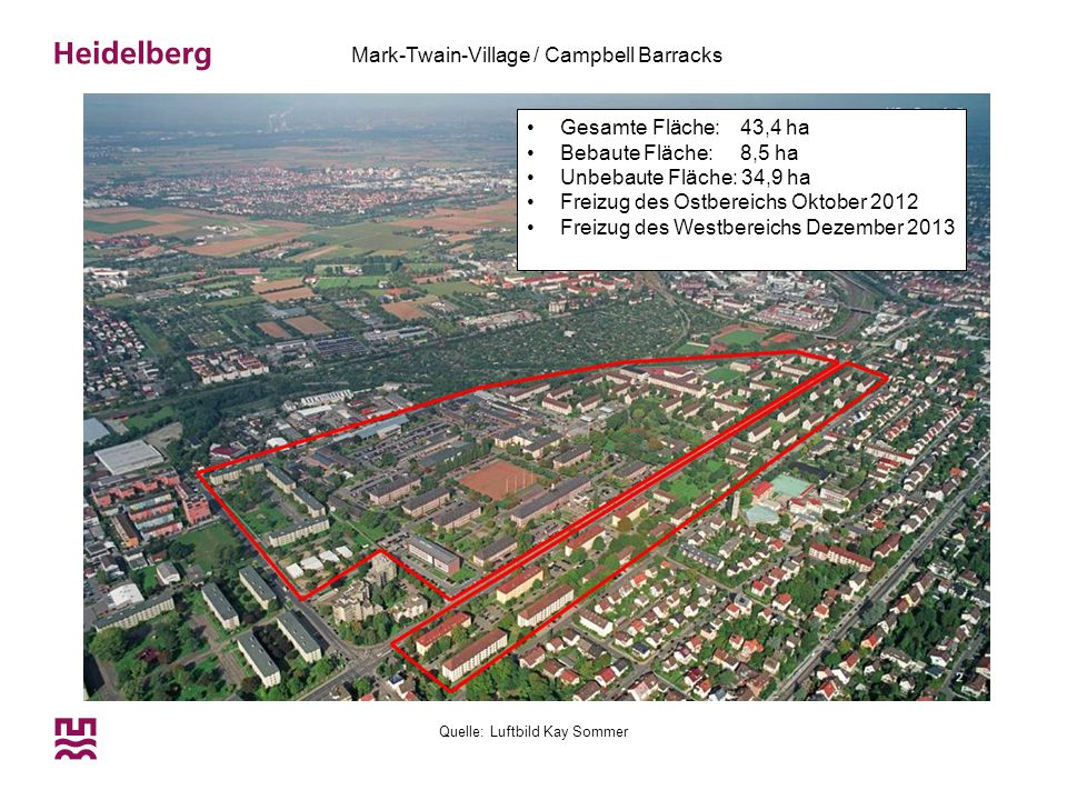 Quelle: Luftbild Kay Sommer Mark-Twain-Village / Campbell Barracks Gesamte Fläche: 43,4 ha Bebaute Fläche: 8,5 ha Unbebaute Fläche: 34,9 ha Freizug de
