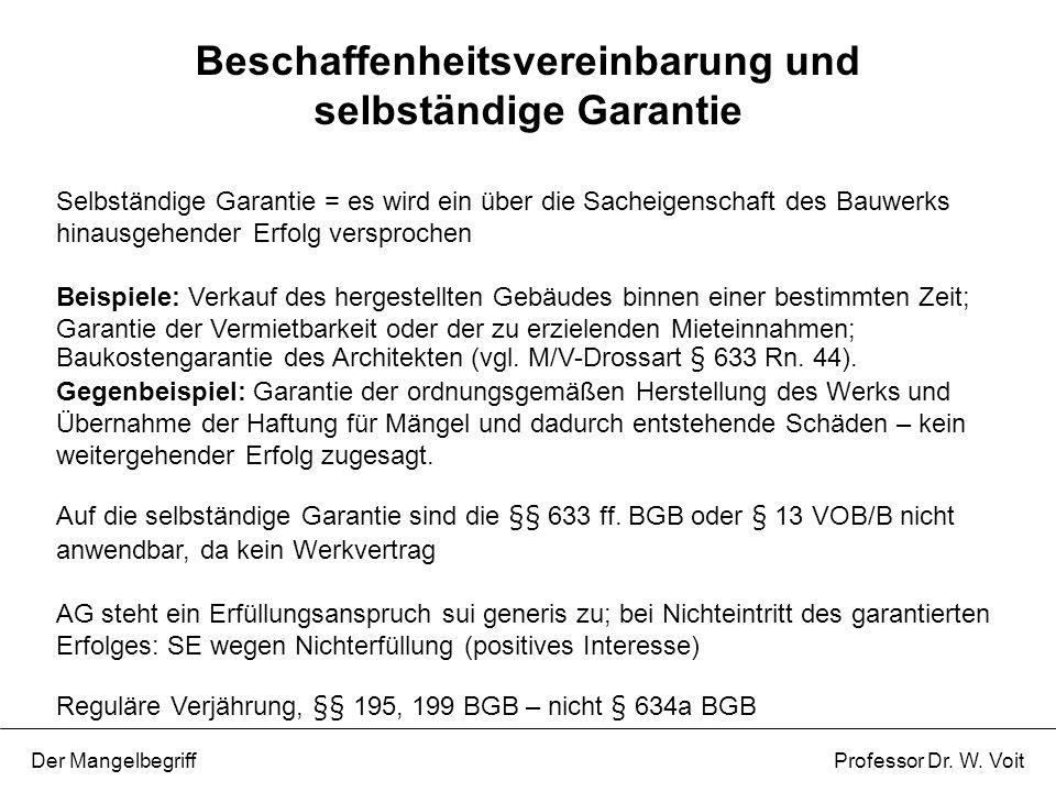 Selbständige Garantie = es wird ein über die Sacheigenschaft des Bauwerks hinausgehender Erfolg versprochen Beispiele: Verkauf des hergestellten Gebäu