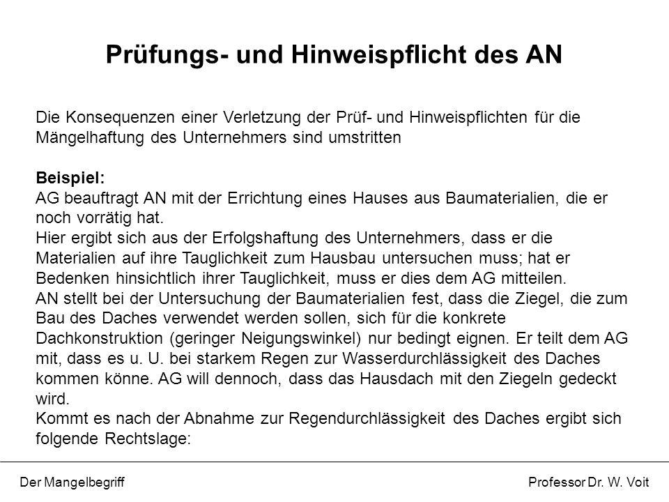 Die Konsequenzen einer Verletzung der Prüf- und Hinweispflichten für die Mängelhaftung des Unternehmers sind umstritten Beispiel: AG beauftragt AN mit