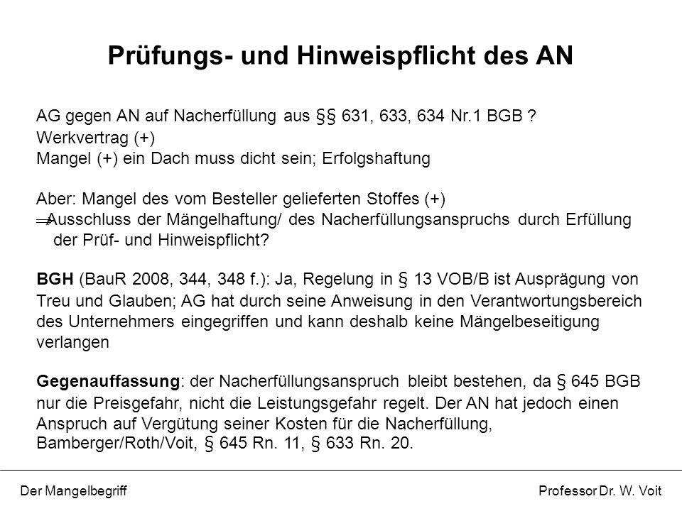 AG gegen AN auf Nacherfüllung aus §§ 631, 633, 634 Nr.1 BGB ? Werkvertrag (+) Mangel (+) ein Dach muss dicht sein; Erfolgshaftung Aber: Mangel des vom