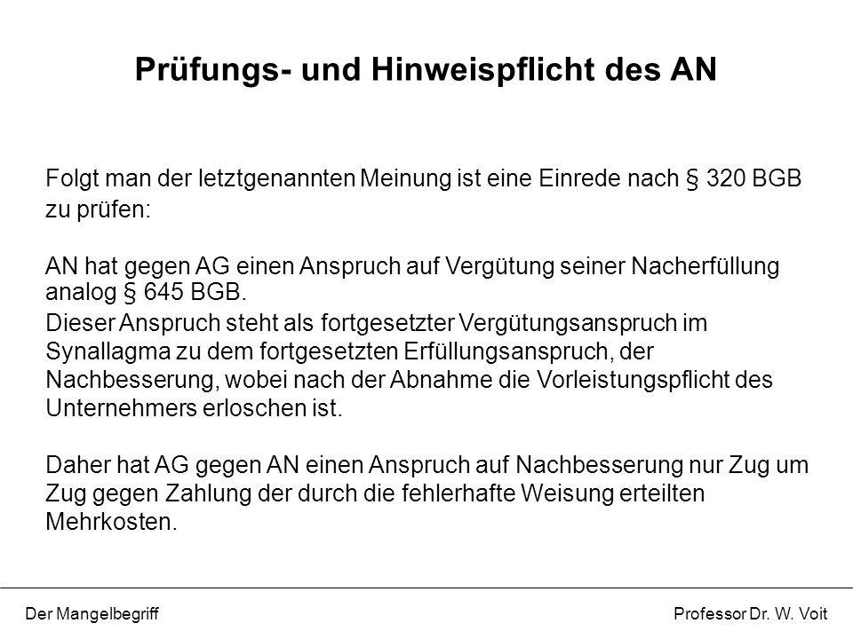 Folgt man der letztgenannten Meinung ist eine Einrede nach § 320 BGB zu prüfen: AN hat gegen AG einen Anspruch auf Vergütung seiner Nacherfüllung anal