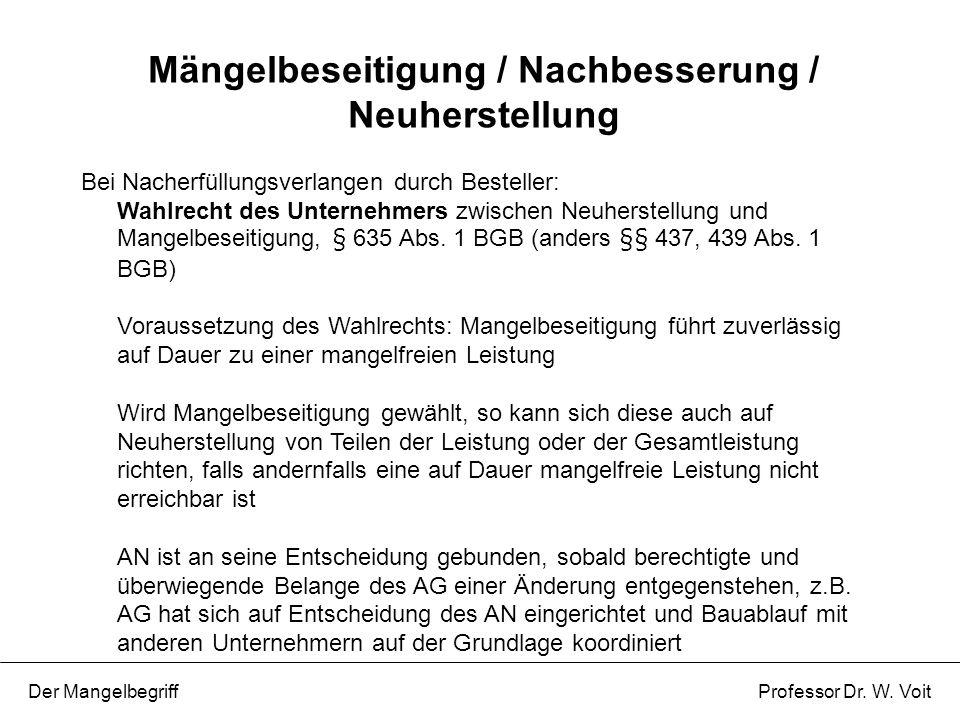Mängelbeseitigung / Nachbesserung / Neuherstellung Der Mangelbegriff Professor Dr. W. Voit Bei Nacherfüllungsverlangen durch Besteller: Wahlrecht des