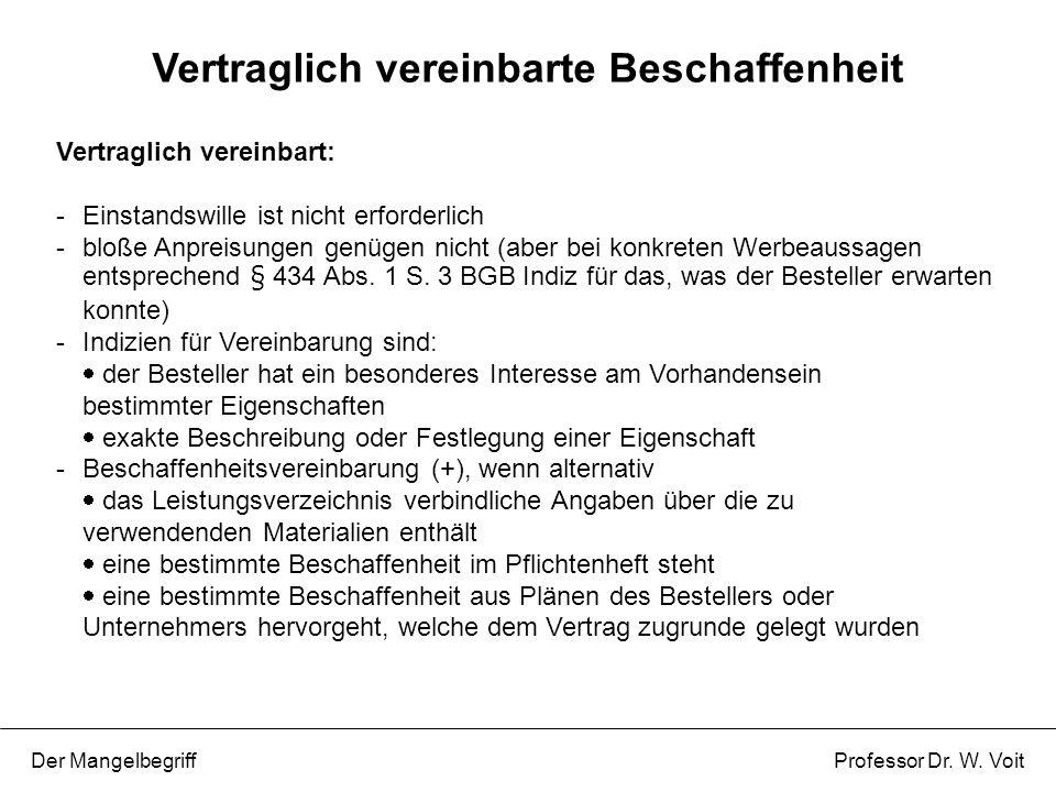 Vertraglich vereinbart: - Einstandswille ist nicht erforderlich - bloße Anpreisungen genügen nicht (aber bei konkreten Werbeaussagen entsprechend § 43