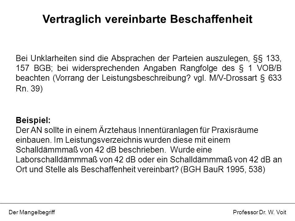 P 2: Die Beschaffenheitsvereinbarung wird nicht eingehalten, der Erfolg des Vertrages tritt aber dennoch ein Beispiel: AG beauftragt AN mit der Erstellung von Gaubensimsen aus schwedischer Kiefer.