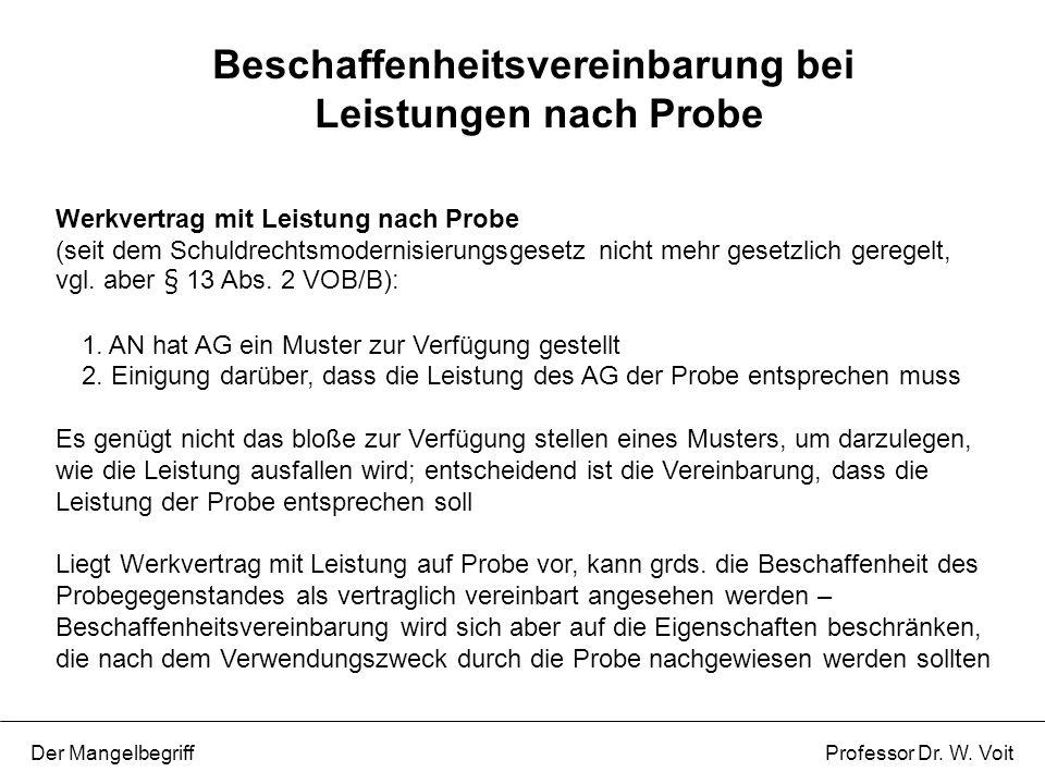Werkvertrag mit Leistung nach Probe (seit dem Schuldrechtsmodernisierungsgesetz nicht mehr gesetzlich geregelt, vgl. aber § 13 Abs. 2 VOB/B): 1. AN ha