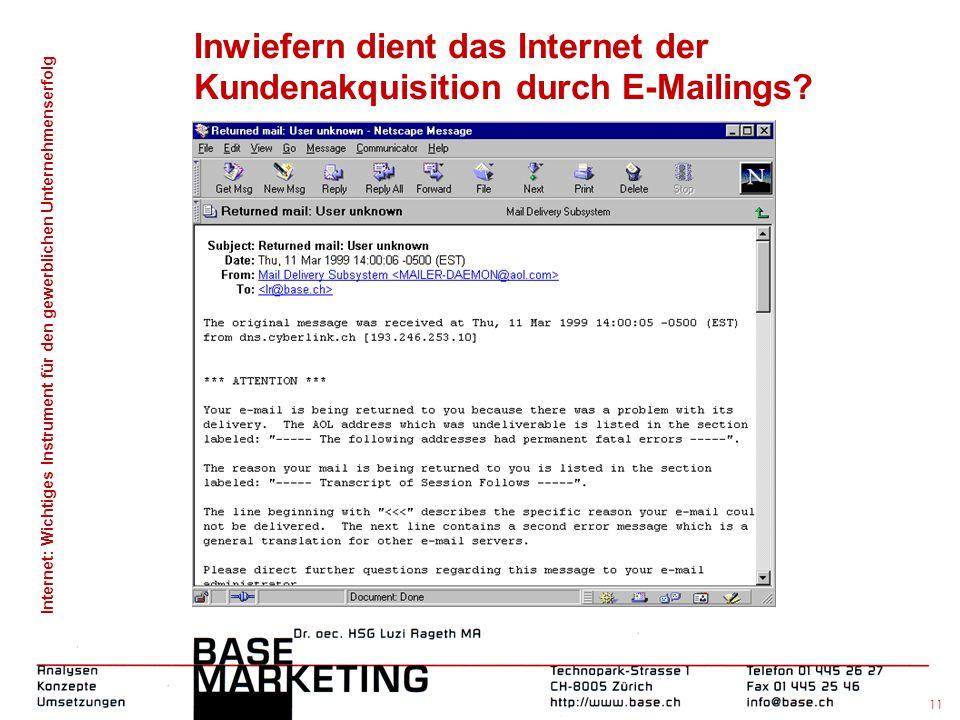 Internet: Wichtiges Instrument für den gewerblichen Unternehmenserfolg 10 Inwiefern dient das Internet der Kundenakquisition durch E-Mailings?