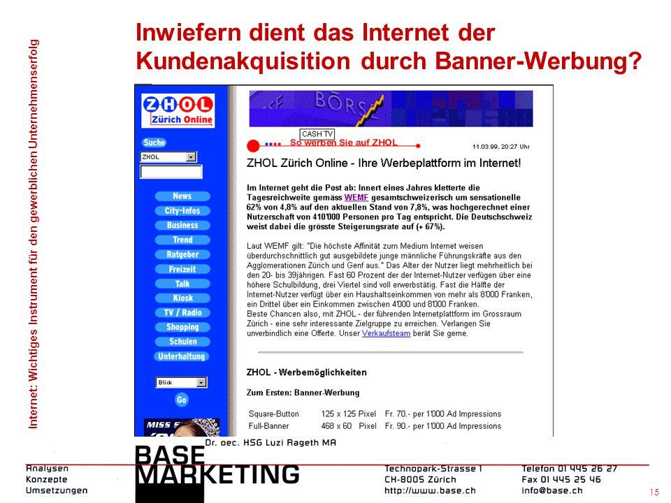 Internet: Wichtiges Instrument für den gewerblichen Unternehmenserfolg 14 Inwiefern dient das Internet der Kundenakquisition durch Banner-Werbung?