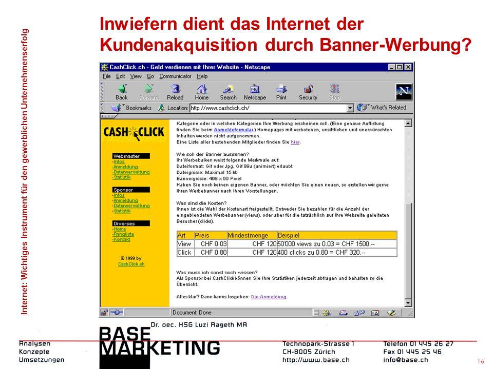 Internet: Wichtiges Instrument für den gewerblichen Unternehmenserfolg 15 Inwiefern dient das Internet der Kundenakquisition durch Banner-Werbung?