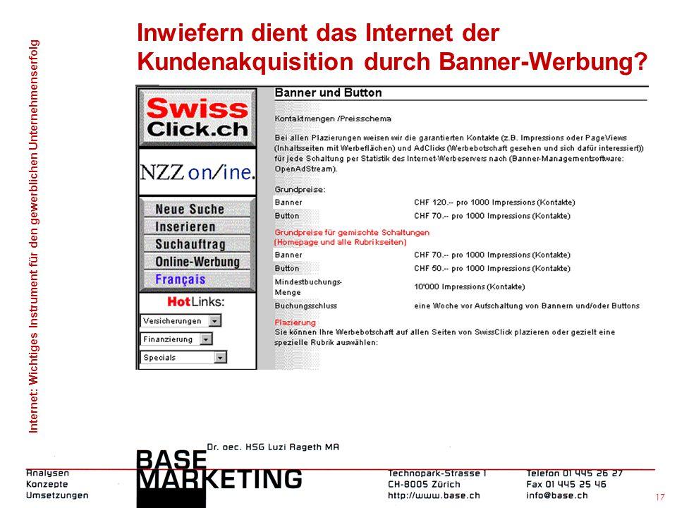 Internet: Wichtiges Instrument für den gewerblichen Unternehmenserfolg 16 Inwiefern dient das Internet der Kundenakquisition durch Banner-Werbung?